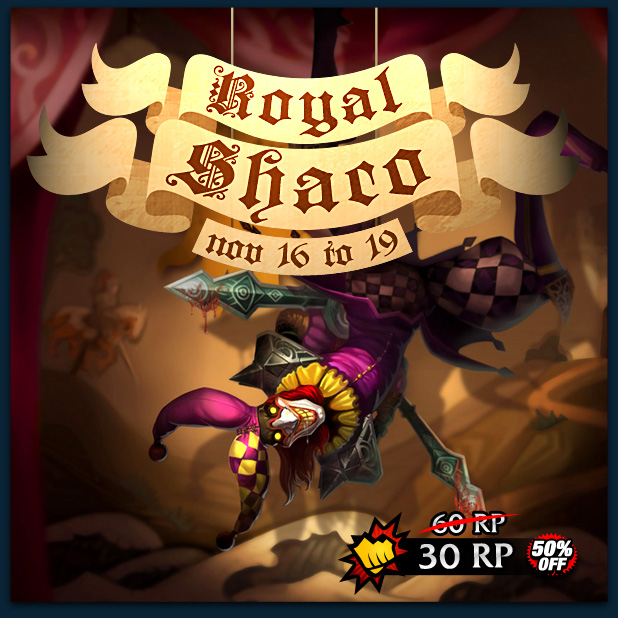 Royal Shaco price will decrease to 60RP starting November 16, 2013.
