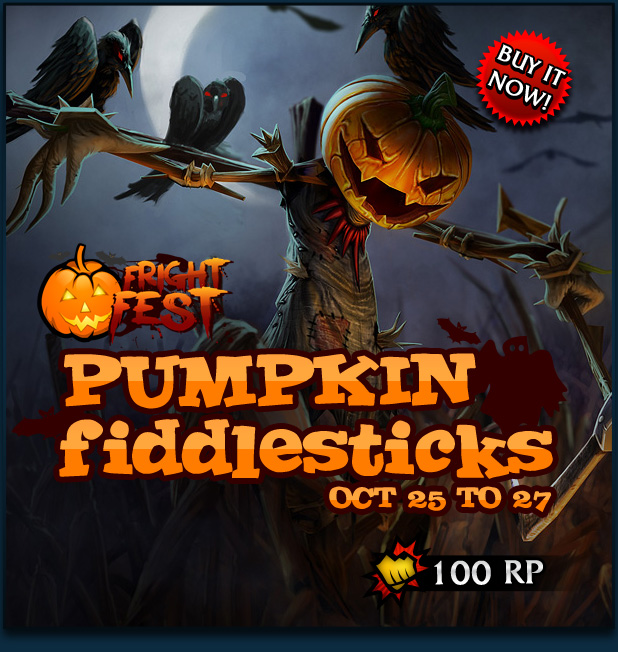 Pumpkinhead Fiddlesticks will be in the store with the price of 100RP